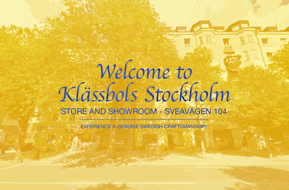 Opening hours in our store in Klässbols Stockholm